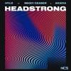 Headstrong (feat. Mikey Ceaser & Akacia)