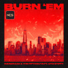 Burn 'Em (Explicit)